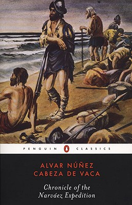 Chronicle of the Narvaez Expedition By Cabeza De Vaca, Alvar Nunez/ Augenbraum, Harold/ Nunez Cabeza De Vaca, Alvar